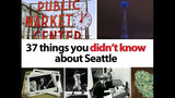 SeattleInsider: 37 things you DIDN'T KNOW… - (10/25)