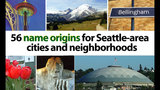 SeattleInsider: 56 name origins for… - (1/25)
