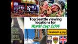 SeattleInsider: Best World Cup 2014 viewing… - (9/22)