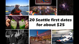 20 Seattle first dates for roughly $25 - (1/21)