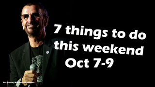 7 things to do this weekend: Oct. 7-9