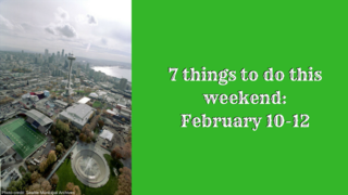 7 Things to do this weekend: Feb. 10-12