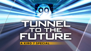 Tunnel to the Future: A KIRO 7 Special Report